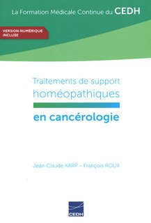 Traitements de support homéopathiques en cancérologie, Jean-Claude Karp / François Roux