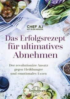 Glen Merzer / (Abbie Jaye) Chef AJ: Das Erfolgsrezept für ultimatives Abnehmen - Sonderangebot