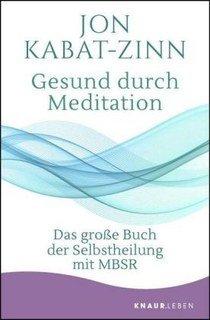 Gesund durch Meditation/Jon Kabat-Zinn