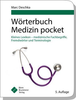 Wörterbuch Medizin pocket/Marc Deschka