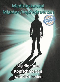 Medizinskandal Migräne/Kopfschmerzen, Thomas Chrobok
