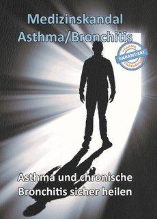 Medizinskandal Asthma / Bronchitis/Thomas Chrobok