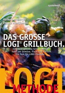 Das große LOGI-Grillbuch/Franca Mangiameli / Heike Lemberger