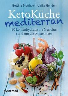 KetoKüche mediterran/Bettina Matthaei / Ulrike Gonder