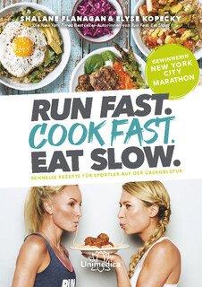 Run Fast. Cook Fast. Eat Slow., Shalane Flanagan / Elyse Kopecky