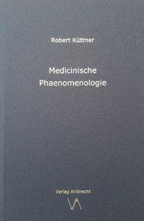 Medicinische Phaenomenologie/Robert Küttner