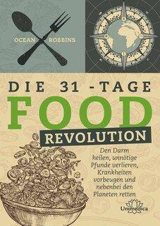 Ocean Robbins: Die 31 - Tage FOOD Revolution