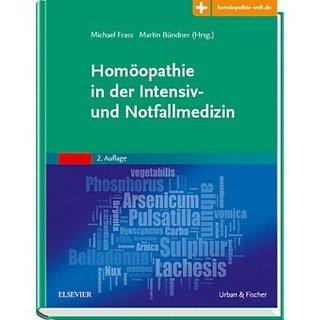 Homöopathie in der Intensiv- und Notfallmedizin/Michael Frass / Martin Bündner