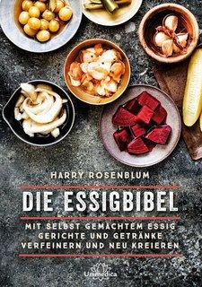 Die Essigbibel - Mängelexemplar/Harry Rosenblum