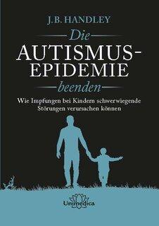 Das Ende der Autismusepidemie, J.B. Handley