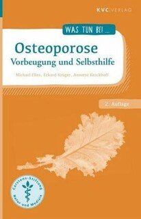Was tun bei Osteoporose/Michael Elies / Eckard Krüger / Annette Kerckhoff