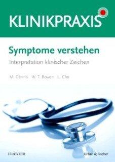 Symptome verstehen/Mark Dennis / Lucy Cho / William Talbot Bowen