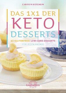 Das 1x1 der Keto-Desserts/Carolyn Ketchum