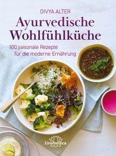 Ayurvedische Wohlfühlküche/Divya Alter