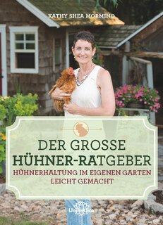 Der große Hühner-Ratgeber, Kathy Shea Mormino