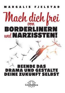 Mach dich frei von Borderlinern und Narzissten!, Dr. Margalis Fjelstad