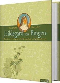 Das große Buch der Hildegard von Bingen/Hildegard von Bingen