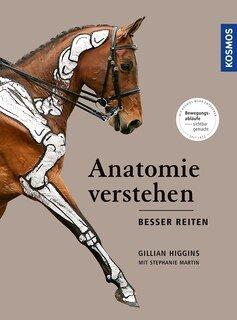 Anatomie verstehen - besser reiten/Gillian Higgins