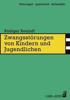 Zwangsstörungen von Kindern und Jugendlichen, Rüdiger Retzlaff