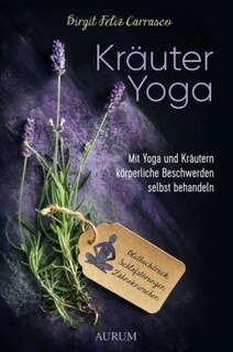 Kräuter Yoga/Birgit Feliz Carrasco