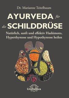 Marianne Teitelbaum: Ayurveda für die Schilddrüse