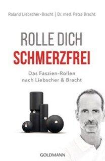 Rolle dich schmerzfrei/Petra Bracht / Roland Liebscher-Bracht