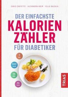Der einfachste Kalorienzähler für Diabetiker/Chris Cheyette / Alexandra Kolm / Yello Balolia
