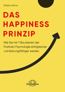 Das Happiness-Prinzip, Shawn Achor