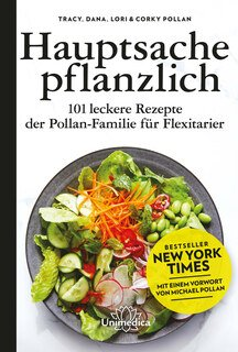 Hauptsache pflanzlich, Tracy Pollan / Dana Pollan / Lori Pollan / Corky Pollan