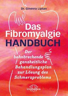 Das Fibromyalgie-Handbuch, Dr. Ginevra Liptan