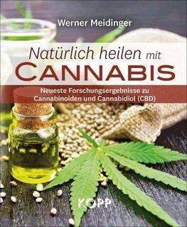 Natürlich heilen mit Cannabis/Werner Meidinger