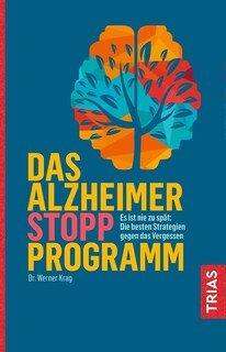 Das Alzheimer-Stopp-Programm/Werner Krag