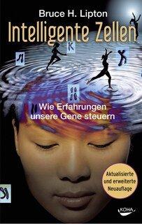 Intelligente Zellen/Bruce Lipton
