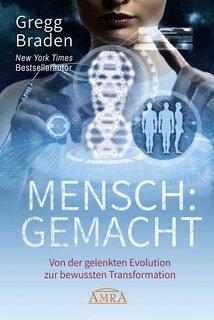 MENSCH: GEMACHT/Gregg Braden