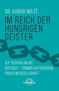Im Reich der hungrigen Geister/Dr. Gabor Maté