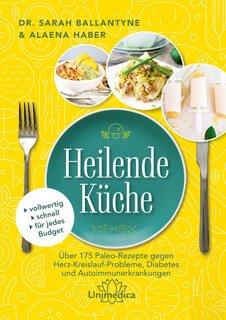 Heilende Küche, Sarah Ballantyne / Alaena Haber