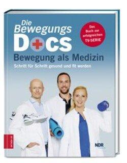 Die Bewegungs-Docs - Bewegung als Medizin/Melanie Hümmelgen / Christian Sturm / Helge Riepenhof