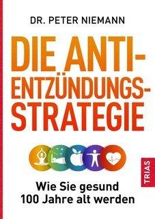 Die Anti-Entzündungs-Strategie/Peter Niemann
