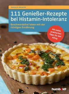 111 Genießer-Rezepte bei Histamin-Intoleranz/Daniela Mainzer
