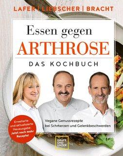 Essen gegen Arthrose/Lafer, Johann /  Bracht, Petra /  Liebscher-Bracht, Roland / Bracht, Petra / Liebscher-Bracht, Roland