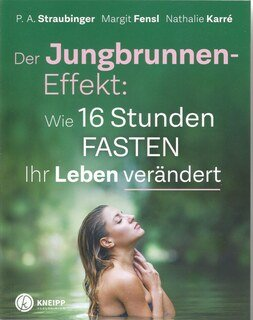 Der Jungbrunnen-Effekt/P.A. Straubinger / Margit Fensl / Nathalie Karre