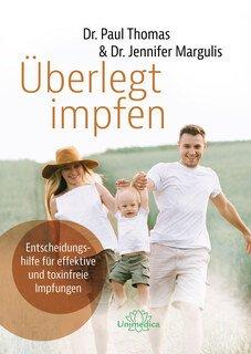 Überlegt impfen/Paul Thomas / Jennifer Margulis