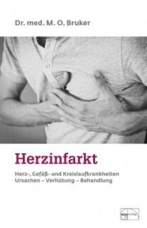 Herzinfarkt/Dr. med. M. O. Bruker