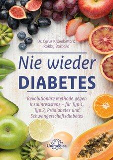Nie wieder Diabetes/Robby Barbaro / Cyrus Khambatta