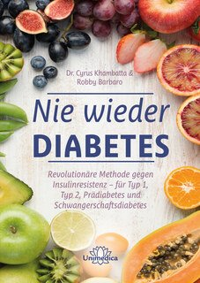 Nie wieder Diabetes/Robby Barbaro / Dr. Cyrus Khambatta