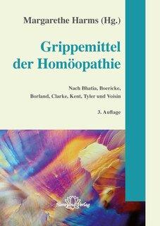Grippemittel der Homöopathie/Margarethe Harms