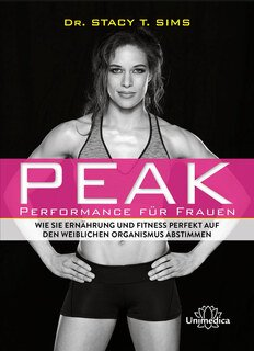 Peak - Performance für Frauen, Stacy T. Sims