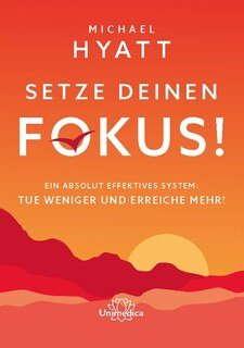 Setze deinen Fokus!, Michael Hyatt