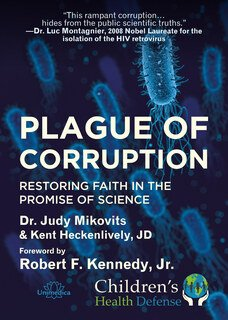 Plague of Corruption/Dr. Judy Mikovits / Kent Heckenlively / Robert F. Kennedy jr.