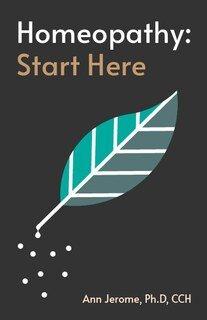 Homeopathy: Start Here/Ann Jerome